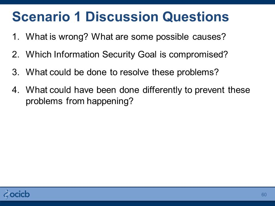 Scenario 1 Discussion Questions 1.What is wrong. What are some possible causes.