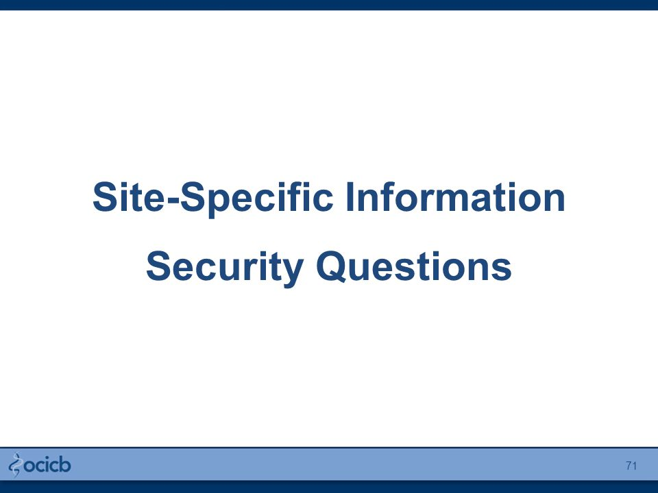 Site-Specific Information Security Questions 71