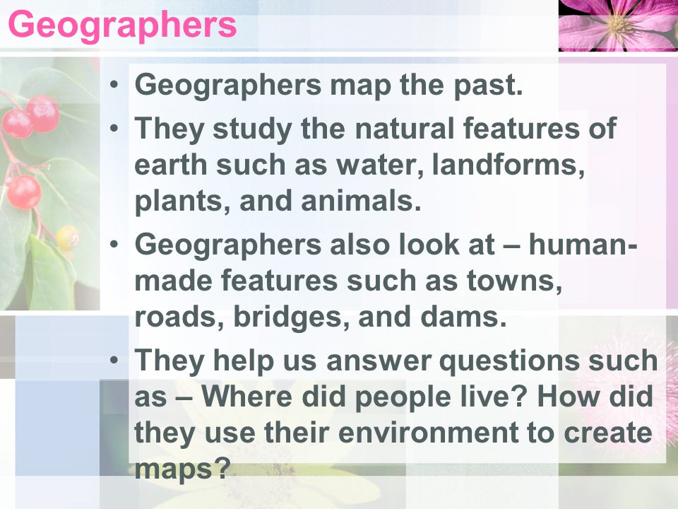 Use your text to help you answer the question below: What does a geographer do? Geographer