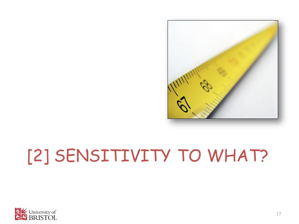 [2] SENSITIVITY TO WHAT? 17