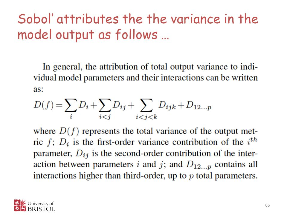 Sobol' attributes the the variance in the model output as follows … 66