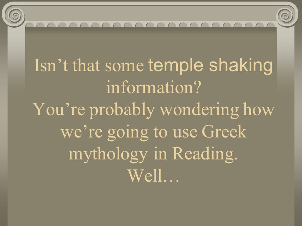 Isn't that some temple shaking information.