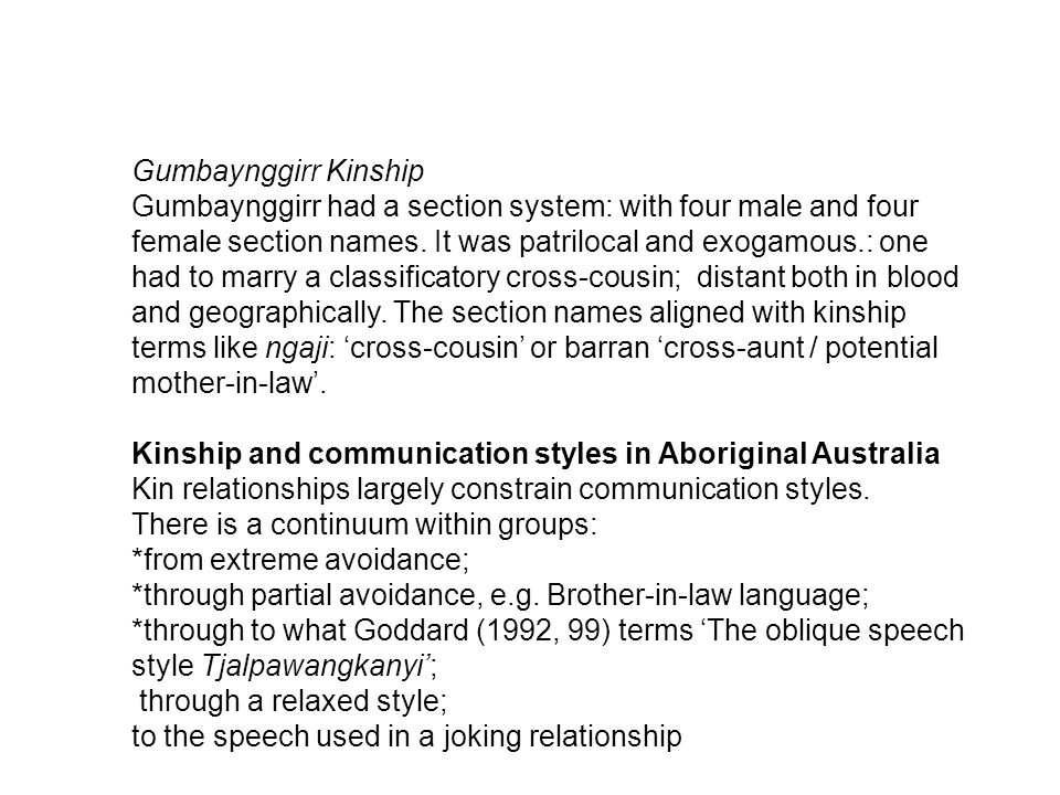 Gumbaynggirr Kinship Gumbaynggirr had a section system: with four male and four female section names.