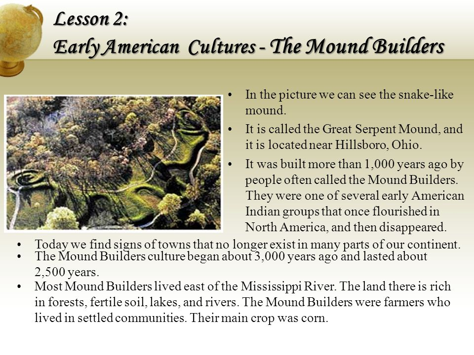 The Mound Builders were not a single group of people.