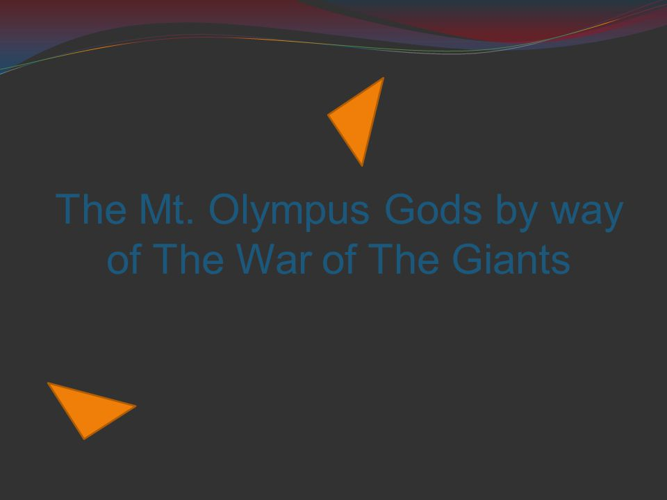 The Mt. Olympus Gods by way of The War of The Giants