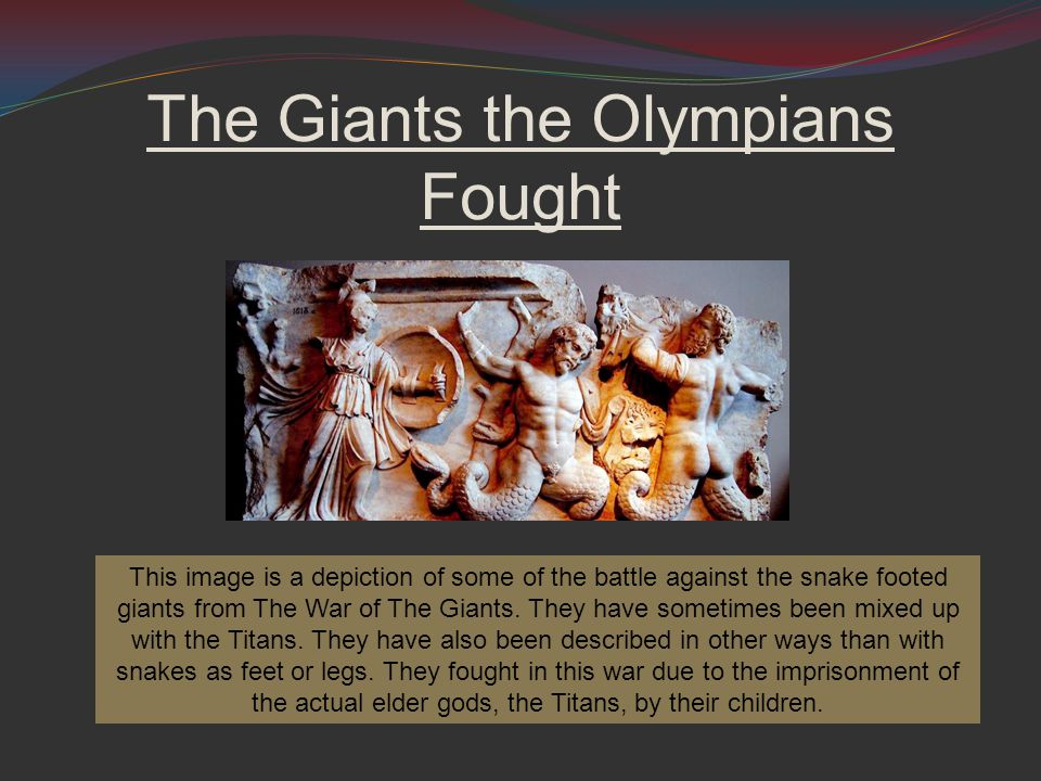 The Giants the Olympians Fought This image is a depiction of some of the battle against the snake footed giants from The War of The Giants.