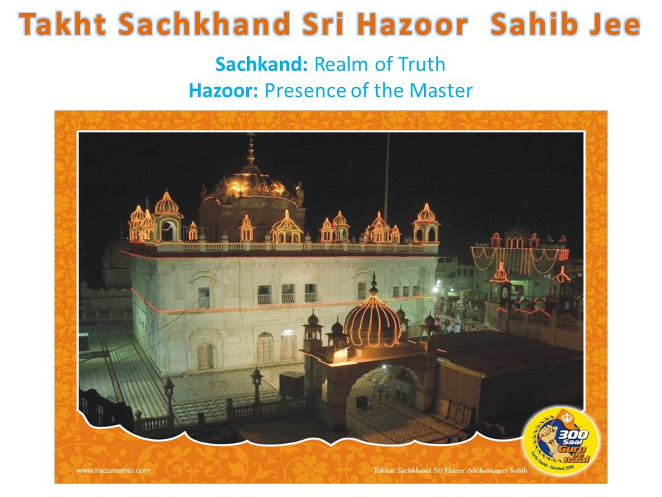 Sachkand: Realm of Truth Hazoor: Presence of the Master