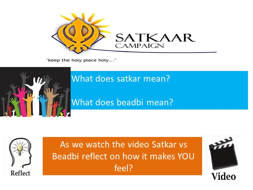 We are the guardians assigned to protect the house of God- TO MAINTAIN SATKAR AND STOP BEADBI.