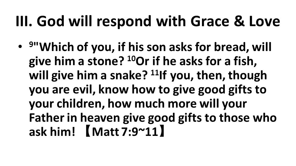 III. God will respond with Grace & Love 9