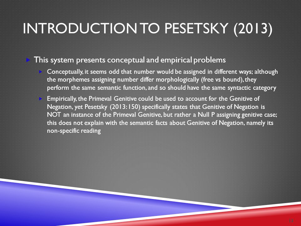 INTRODUCTION TO PESETSKY (2013)  This system presents conceptual and empirical problems  Conceptually, it seems odd that number would be assigned in