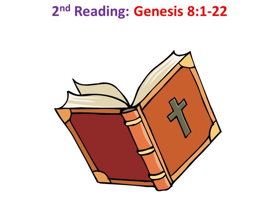 2 nd Reading: Genesis 8:1-22