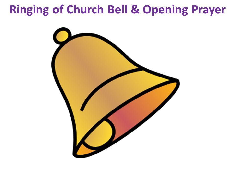 Ringing of Church Bell & Opening Prayer