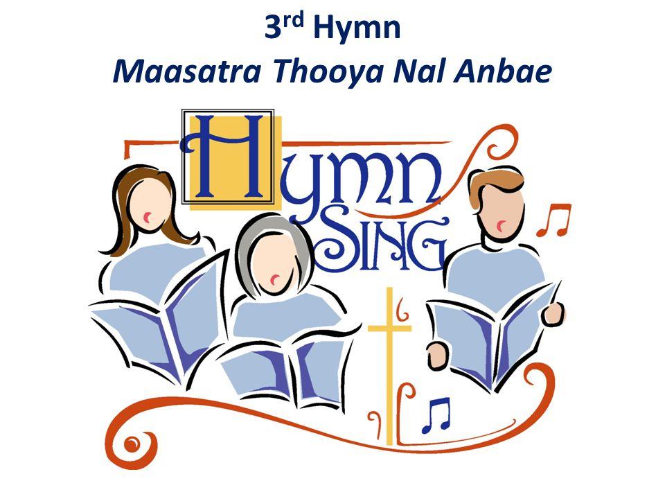 3 rd Hymn Maasatra Thooya Nal Anbae