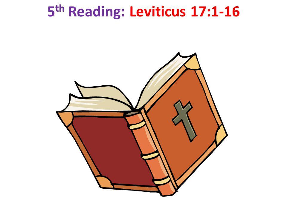 5 th Reading: Leviticus 17:1-16