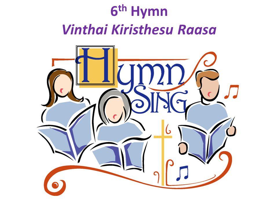 6 th Hymn Vinthai Kiristhesu Raasa