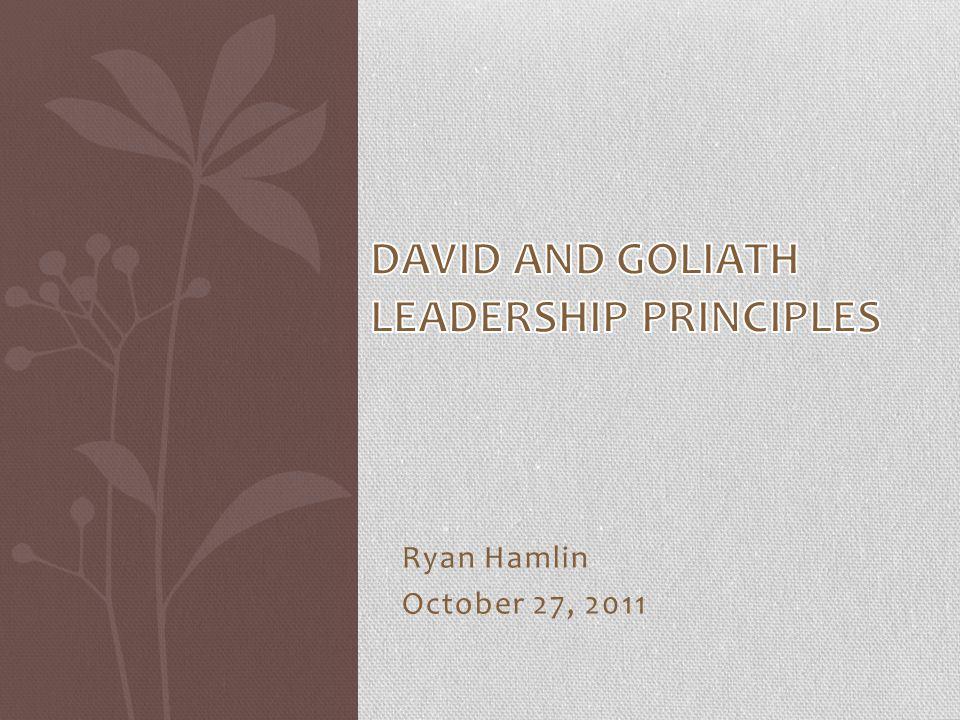 Agenda Part 1 The Leadership Principles of David vs.