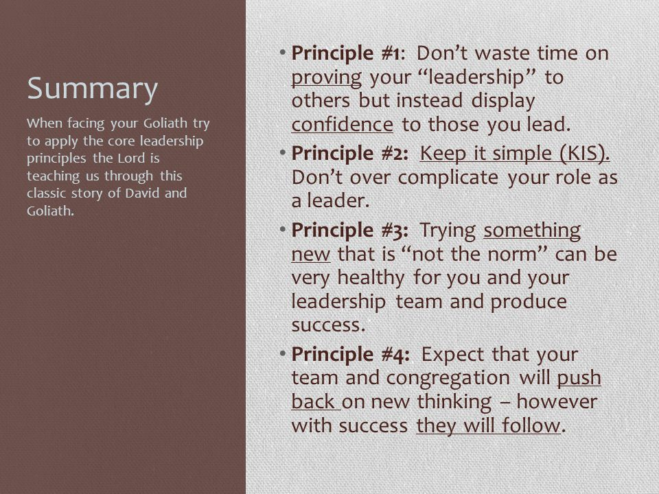 "Summary Principle #1: Don't waste time on proving your ""leadership"" to others but instead display confidence to those you lead. Principle #2: Keep it"
