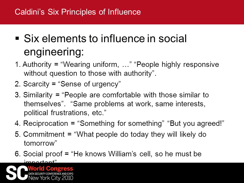  Six elements to influence in social engineering: 1.