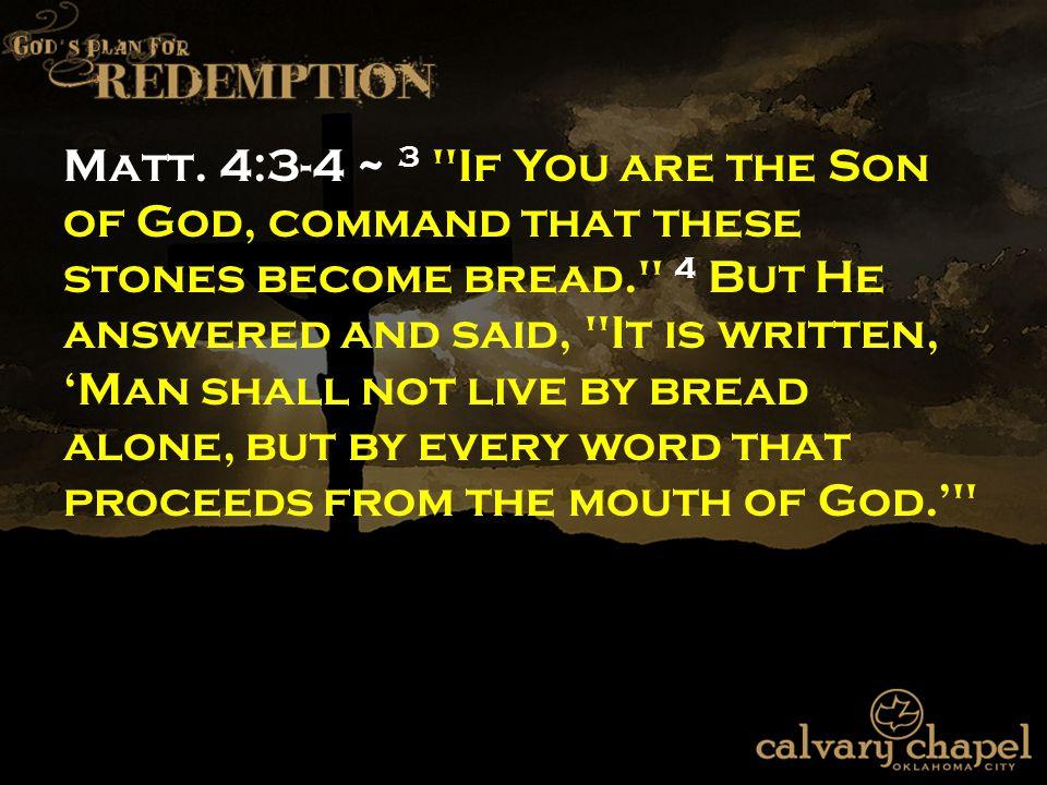 Matt. 4:3-4 ~ 3
