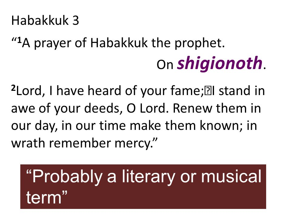 Habakkuk 3 1 A prayer of Habakkuk the prophet. On shigionoth.