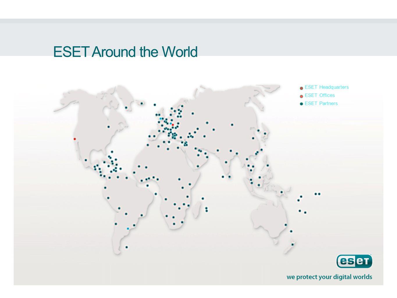 ESET Around the World ESET Headquarters ESET Offices ESET Partners