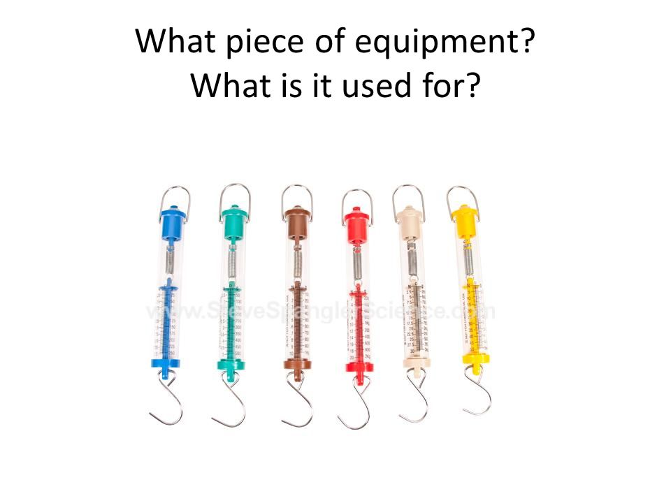What piece of equipment? What is it used for?