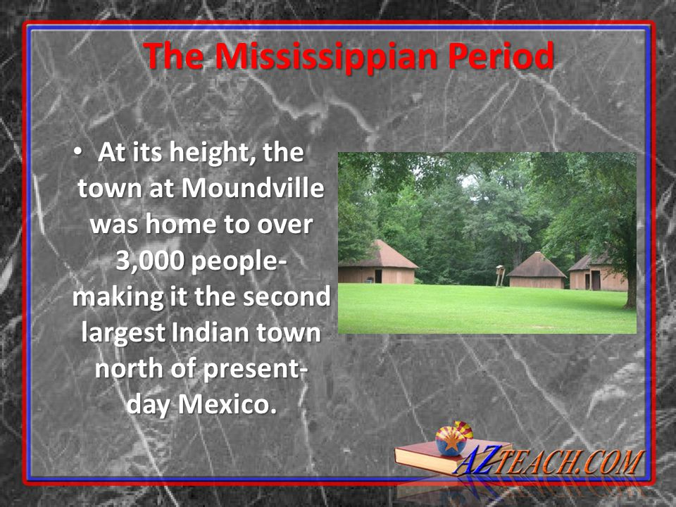 At its height, the town at Moundville was home to over 3,000 people- making it the second largest Indian town north of present- day Mexico. At its hei