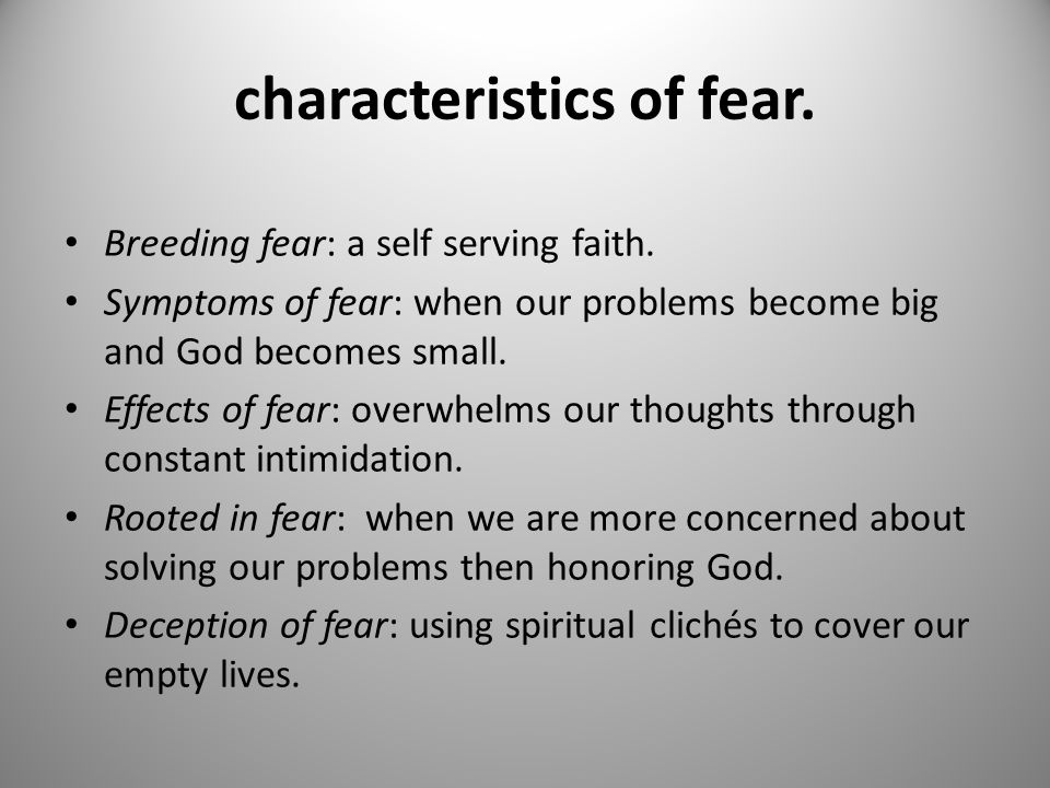 characteristics of fear. Breeding fear: a self serving faith.