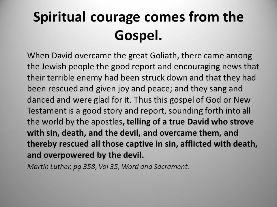 Spiritual courage comes from the Gospel.