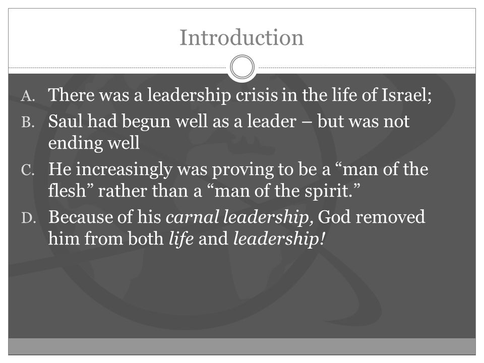 Introduction A. There was a leadership crisis in the life of Israel; B.