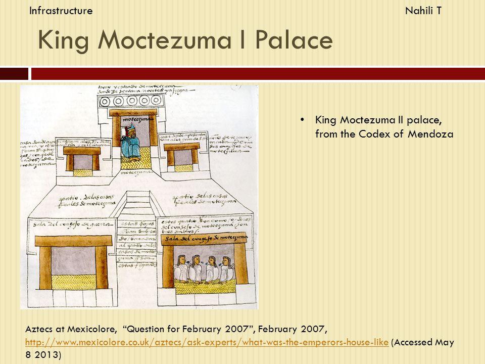"King Moctezuma I Palace King Moctezuma II palace, from the Codex of Mendoza Aztecs at Mexicolore, ""Question for February 2007"", February 2007, http://"