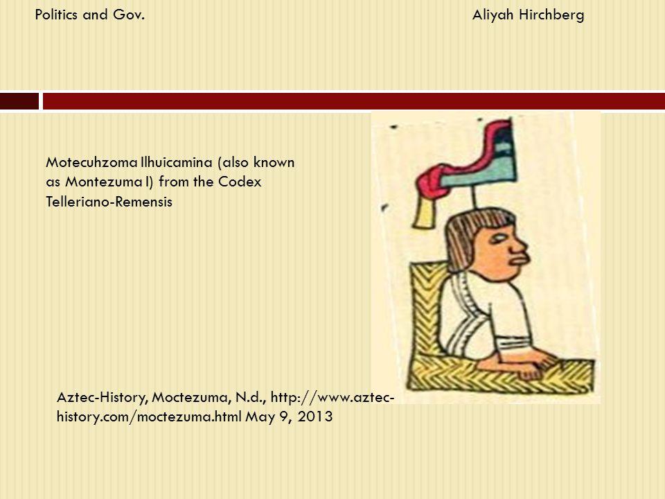 Motecuhzoma Ilhuicamina (also known as Montezuma I) from the Codex Telleriano-Remensis Aztec-History, Moctezuma, N.d., http://www.aztec- history.com/m
