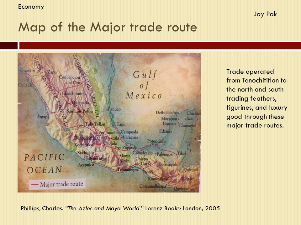 """Map of the Major trade route Phillips, Charles. """"The Aztec and Maya World."""" Lorenz Books: London, 2005 Trade operated from Tenochititlan to the north"""