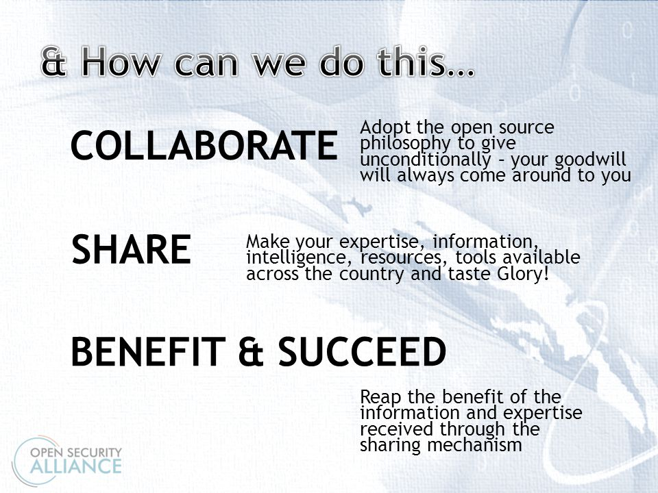 \ COLLABORATE Make your expertise, information, intelligence, resources, tools available across the country and taste Glory.