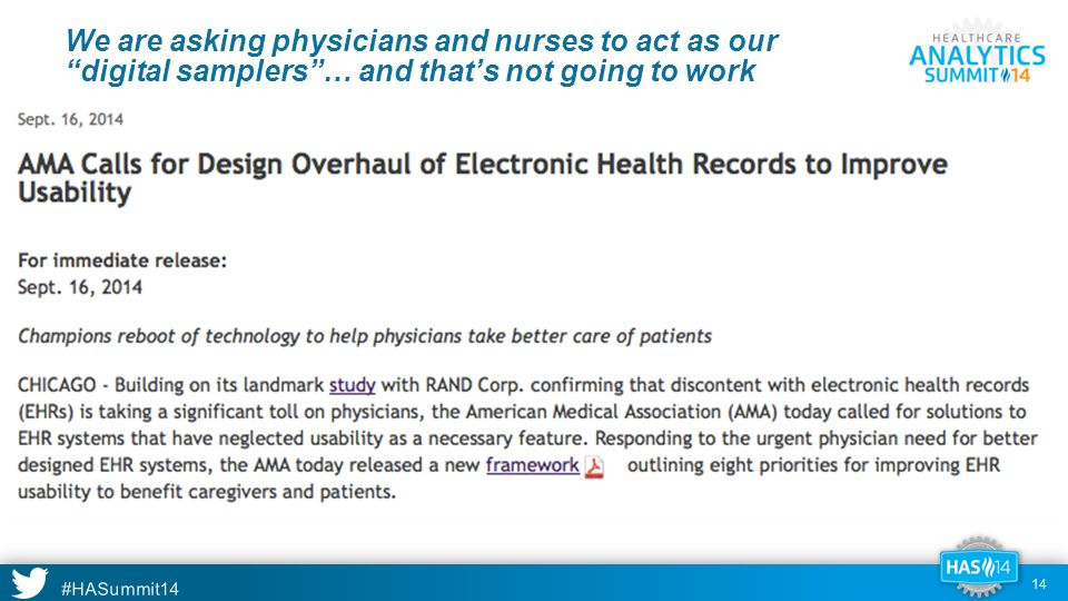 #HASummit14 We are asking physicians and nurses to act as our digital samplers … and that's not going to work 14