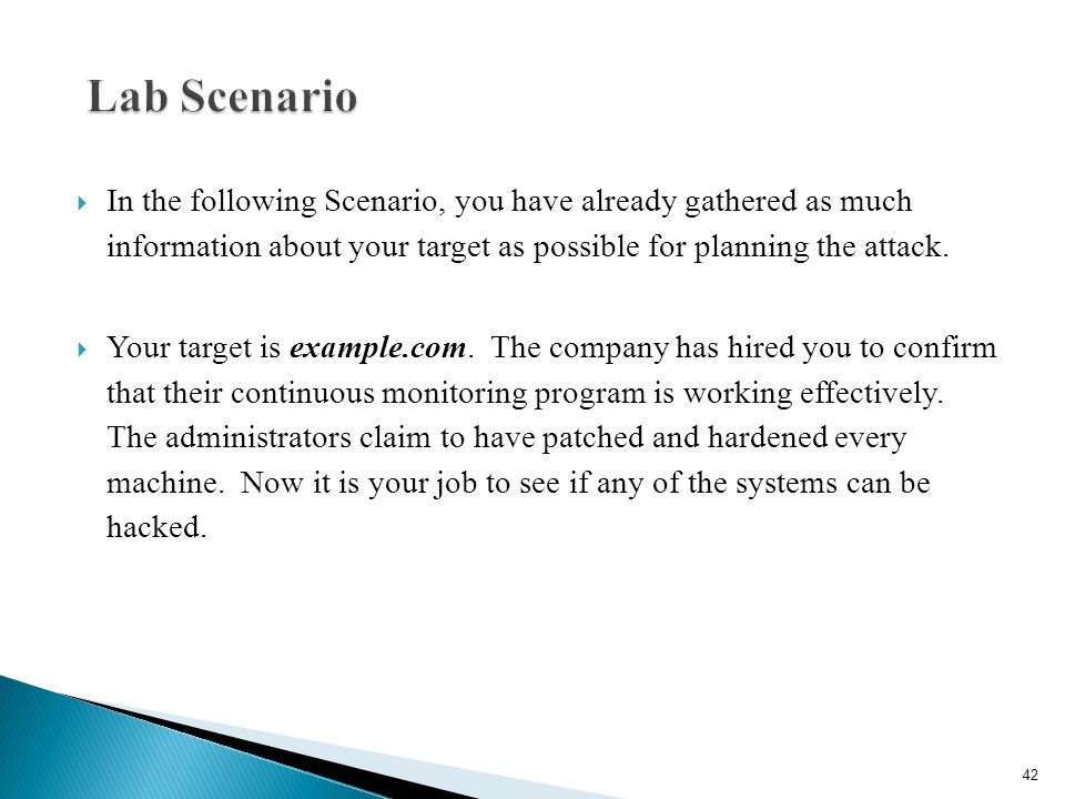  In the following Scenario, you have already gathered as much information about your target as possible for planning the attack.