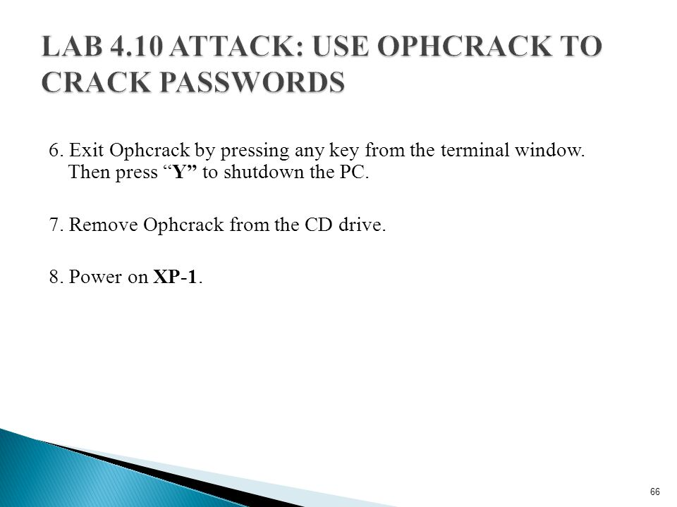 6. Exit Ophcrack by pressing any key from the terminal window.