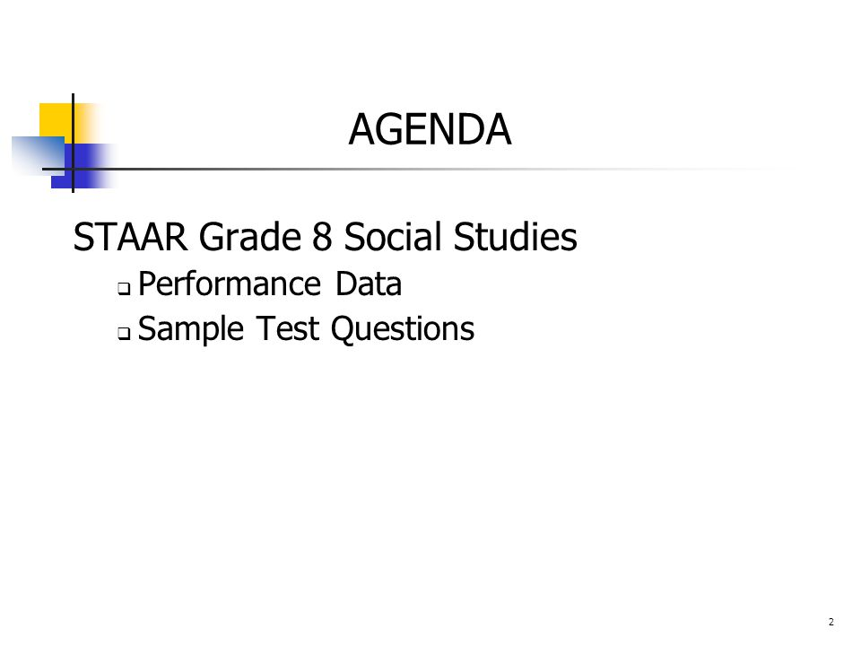 AGENDA STAAR Grade 8 Social Studies  Performance Data  Sample Test Questions 2