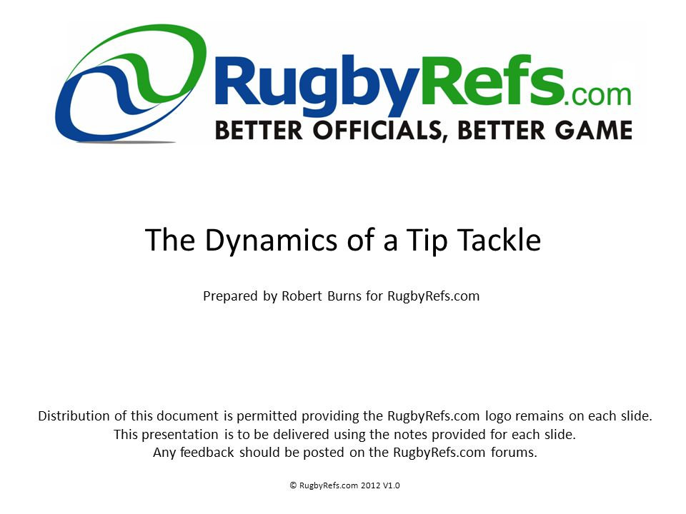 Objectives Correctly identify a Tip or Spear Tackle using the five indicators.