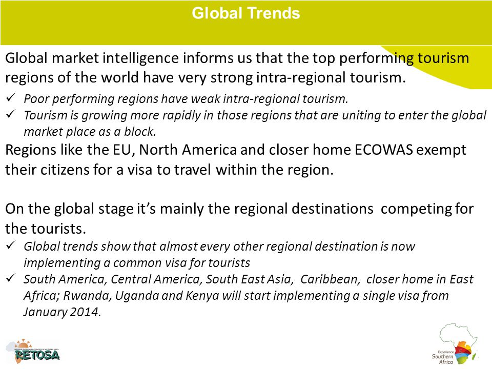 5 Global market intelligence informs us that the top performing tourism regions of the world have very strong intra-regional tourism.