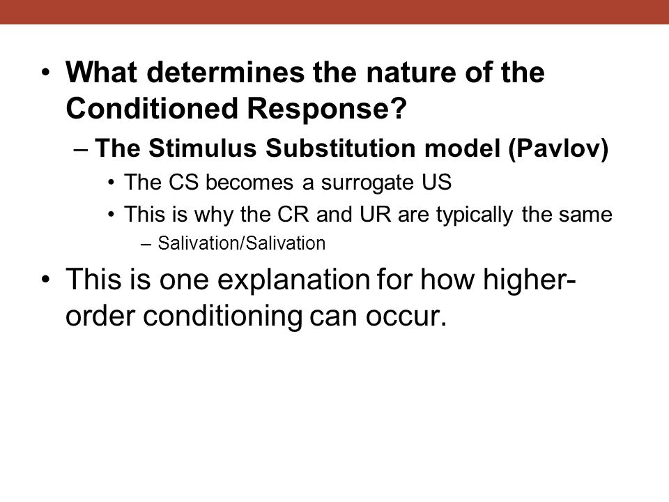 What determines the nature of the Conditioned Response.