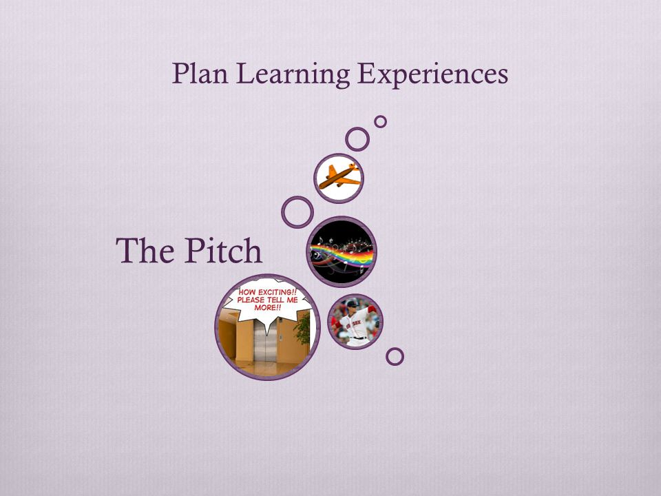 The Pitch Plan Learning Experiences