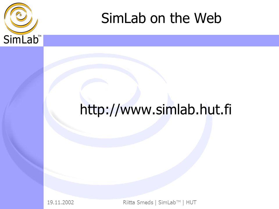 19.11.2002Riitta Smeds | SimLab™ | HUT SimLab on the Web http://www.simlab.hut.fi