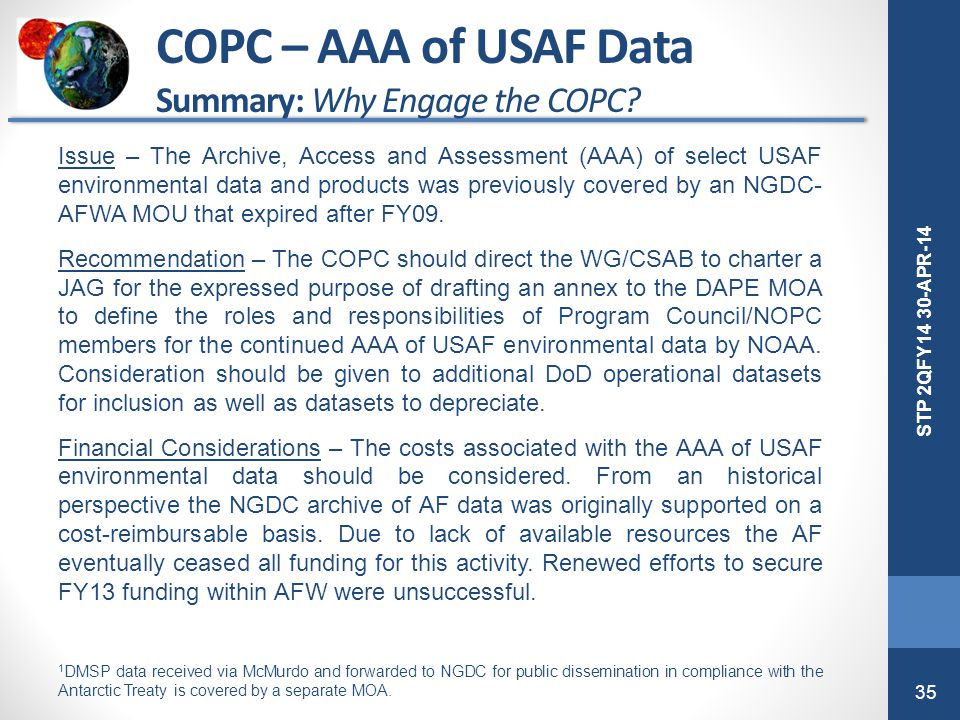 35 STP 2QFY14 30-APR-14 COPC – AAA of USAF Data Summary: Why Engage the COPC? Issue – The Archive, Access and Assessment (AAA) of select USAF environm