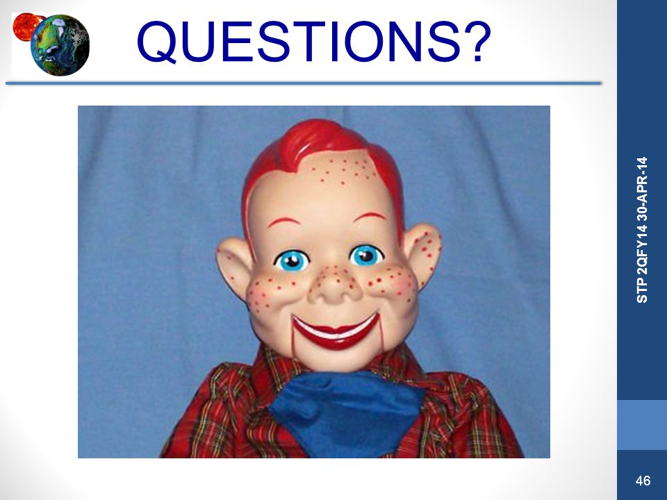 46 STP 2QFY14 30-APR-14 QUESTIONS?