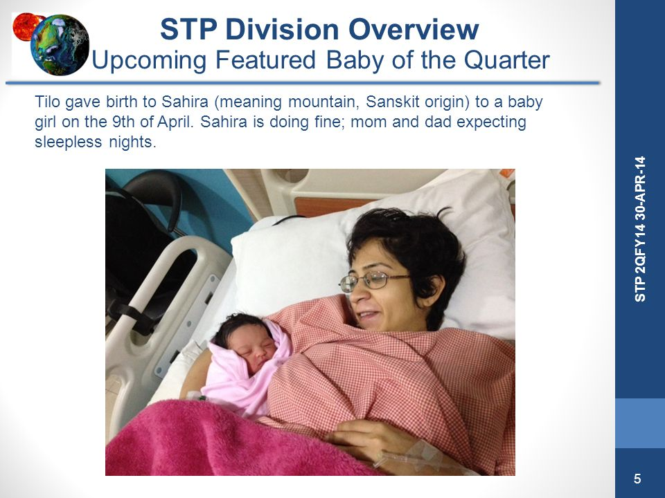 5 STP 2QFY14 30-APR-14 STP Division Overview Upcoming Featured Baby of the Quarter Tilo gave birth to Sahira (meaning mountain, Sanskit origin) to a b