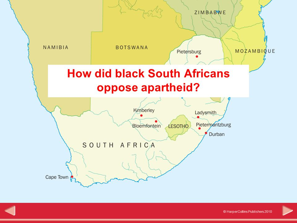 © HarperCollins Publishers 2010 Significance How did black South Africans oppose apartheid