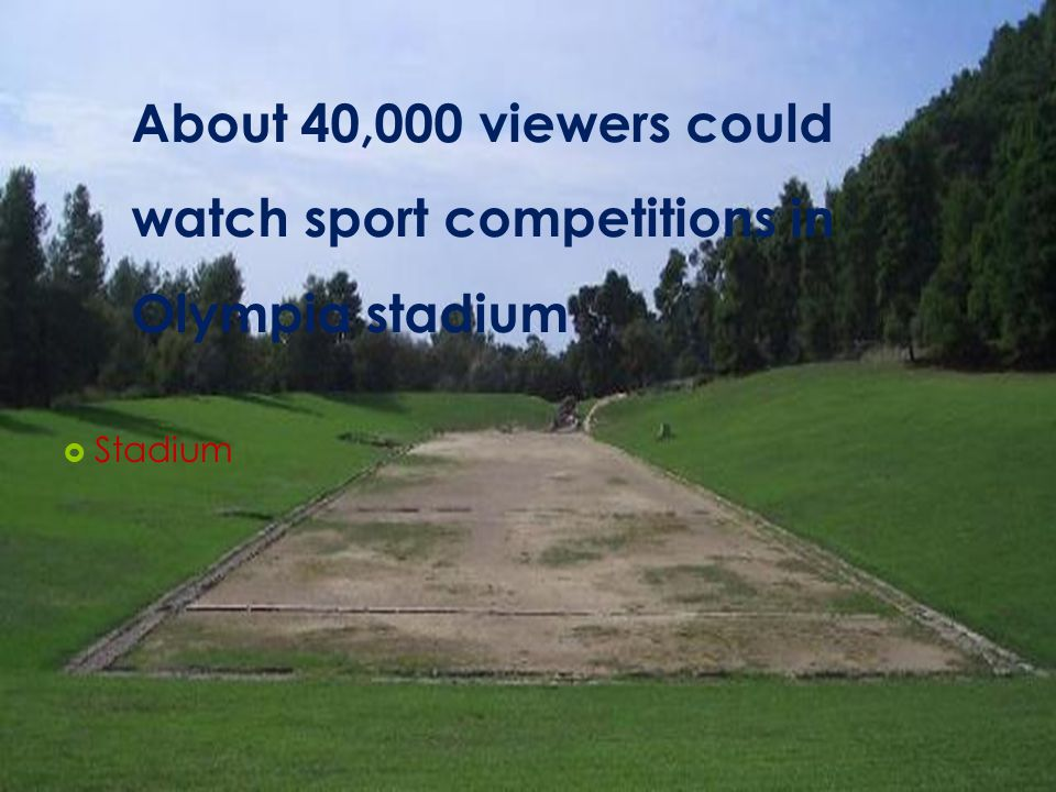 About 40,000 viewers could watch sport competitions in Olympia stadium  Stadium