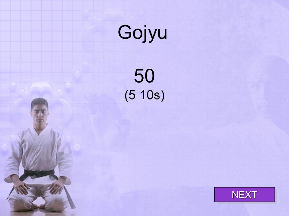 Gojyu 50 (5 10s) NEXT