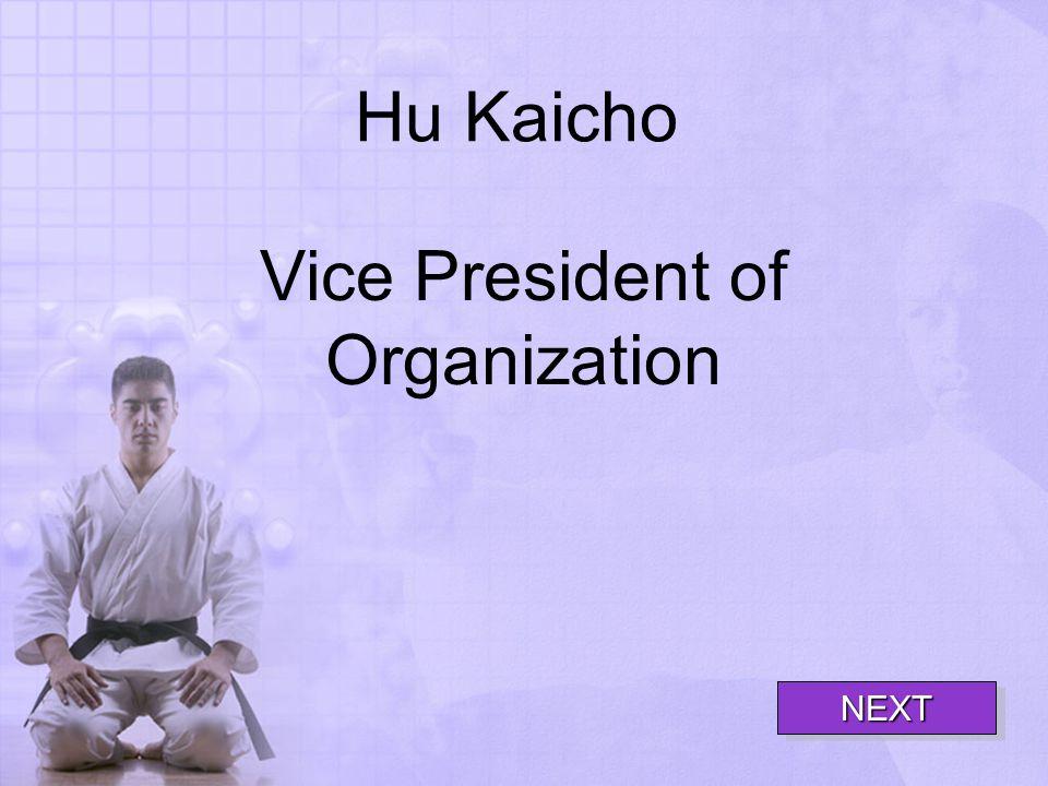 Hu Kaicho Vice President of Organization NEXT